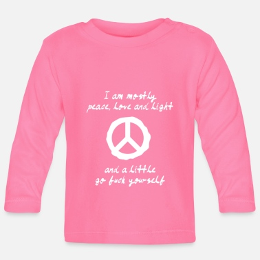 I'm Mostly Peace Love And Light And A Little Go Yo - Baby Longsleeve Shirt