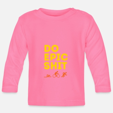 Triatlon Triathlon. Doe epische shit. - Baby longsleeve