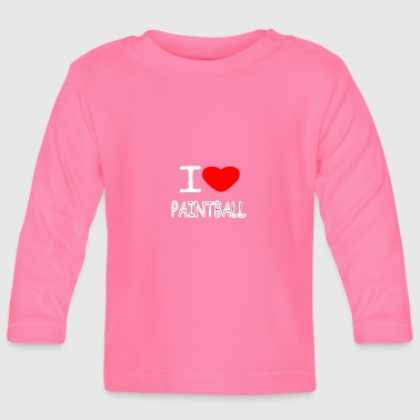 I LOVE PAINTBALL - Baby Long Sleeve T-Shirt