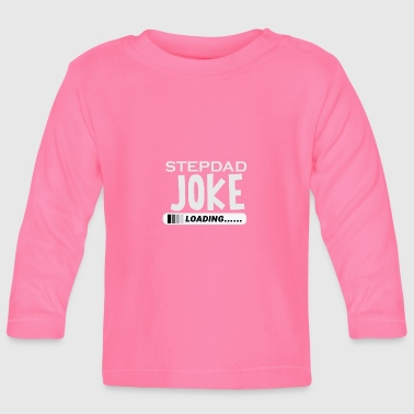 Funny Jokes Stepfather jokes joke joke joke - Baby Long Sleeve T-Shirt