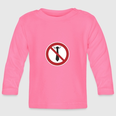 Ties prohibited - Baby Long Sleeve T-Shirt