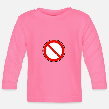 Prohibition Prohibition sign prohibited prohibition - Baby Long Sleeve T-Shirt