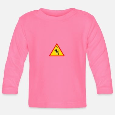 Prostitute Attention prostitute! - Baby Long Sleeve T-Shirt