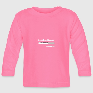 Installing Muscles / Install Muscles - Gift - Baby Long Sleeve T-Shirt