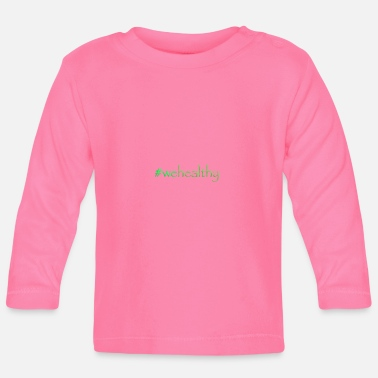 Healthy Healthy - Baby Long Sleeve T-Shirt
