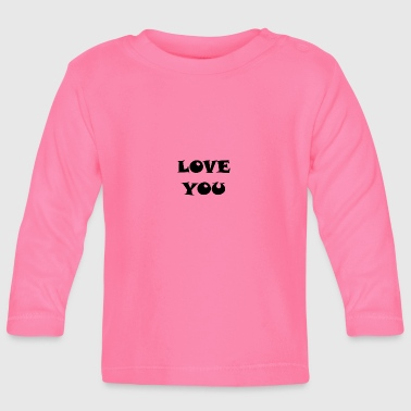 LOVE YOU LOVE YOU RELATIONSHIP - Baby Long Sleeve T-Shirt