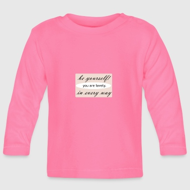 you are lovely. You are lovely. - Baby Long Sleeve T-Shirt