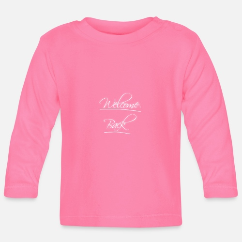 Welcome Back Tolles Geschenk Idee Baby Langarmshirt Spreadshirt