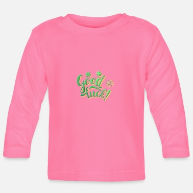 Luck Good luck - Baby Longsleeve Shirt