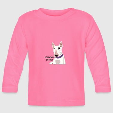 Dog Humour - Baby Long Sleeve T-Shirt