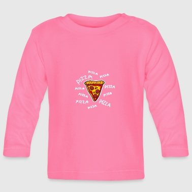 Pizza Pizza Pizza - Baby Long Sleeve T-Shirt