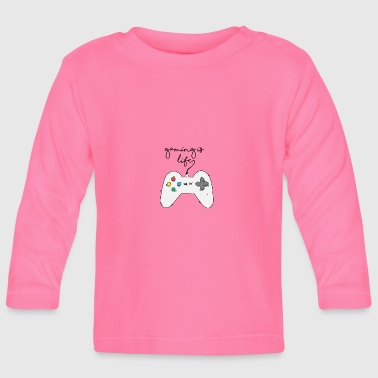 Game / Gamer / Games: Gaming is life. - Baby Long Sleeve T-Shirt