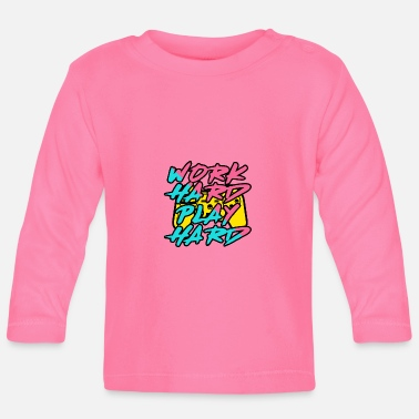 Hard Work hard play hard - Baby Longsleeve Shirt