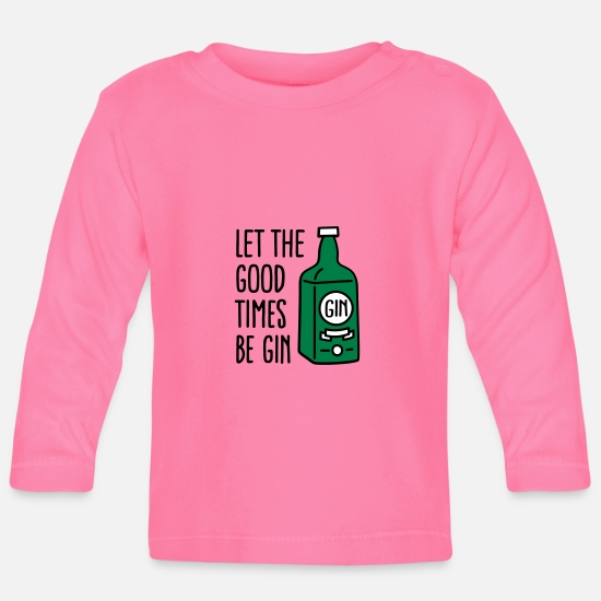 Gin Babykleidung - Let the good times be gin - Baby Langarmshirt Azalea