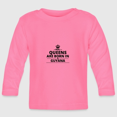 gift queens are born GUYANA - Baby Long Sleeve T-Shirt