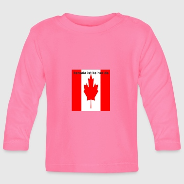 Canada is not there - Baby Long Sleeve T-Shirt