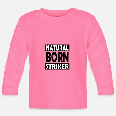 Strike Natural Born Striker - T-shirt manches longues Bébé