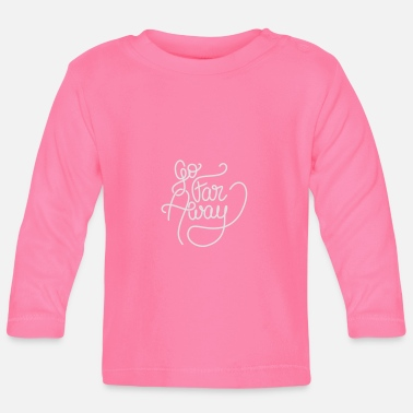 Writing Go Far Away writing - T-shirt manches longues Bébé