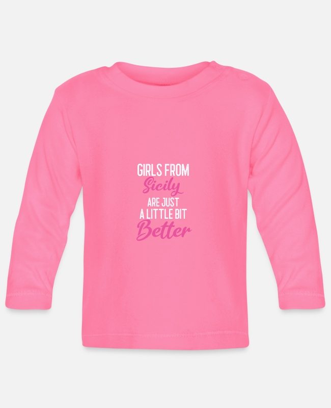 Italian Baby Long-Sleeved Shirts - Girls From Sicily Are Little Bit Better - Baby Longsleeve Shirt azalea