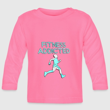 Fitness Addicted / Sports Addict - Baby Long Sleeve T-Shirt