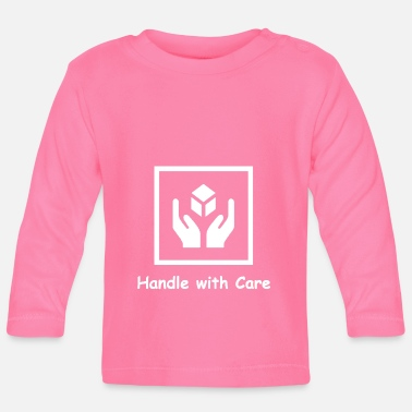 Handle with Care - Baby Longsleeve Shirt