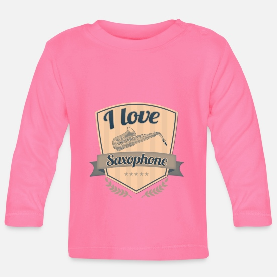 Love Baby Clothes - i love saxophone | Jazz | Music | Wind instrument - Baby Longsleeve Shirt azalea