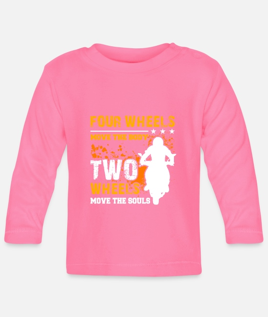 Biker Baby Long-Sleeved Shirts - Four wheels move the body, two wheels move souls - Baby Longsleeve Shirt azalea