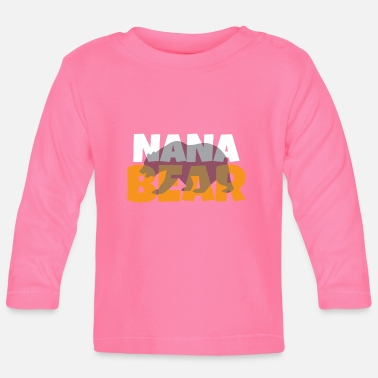 Nana Nana Bear - Baby Long Sleeve T-Shirt
