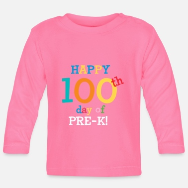 Happy 100th Day Of Pre-K - Baby Long Sleeve T-Shirt