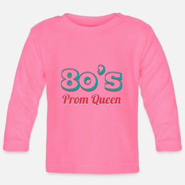 Prom 80s Prom Queen - Baby Longsleeve Shirt