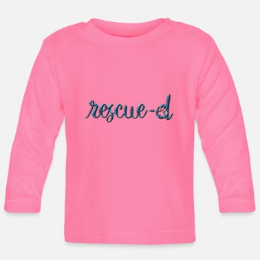 Rescue Rescued - Baby Longsleeve Shirt