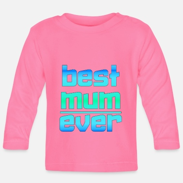 Mother's Day Mother's Day Mother's Day Mother's Day Mum Mom - Baby Longsleeve Shirt