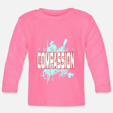 Writing Inspirational Compassion Tshirt Designs COMPASSION - T-shirt manches longues Bébé