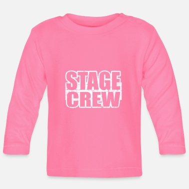 Stage Stage Crew Theatre Technical Staff Member Perform - Baby Longsleeve Shirt