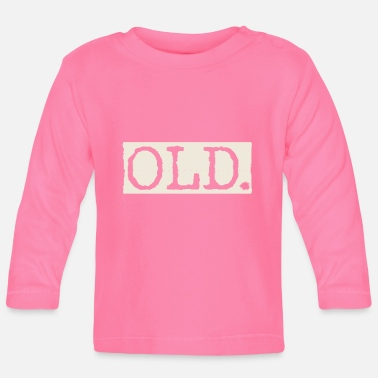 Old Old - Baby Longsleeve Shirt