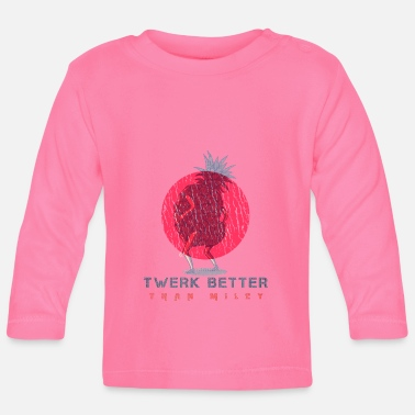 Anmache Twerk Better Than Miley - Baby Langarmshirt