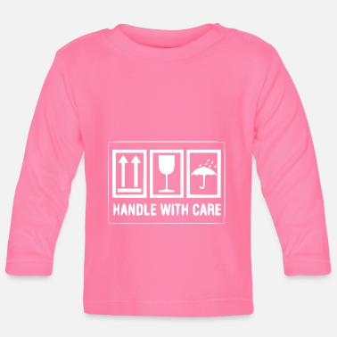 Handle with care - Baby Langarmshirt