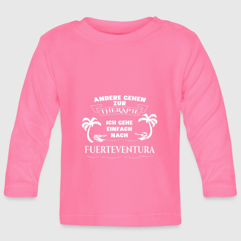 Fuerteventura - therapy - holiday - Baby Long Sleeve T-Shirt