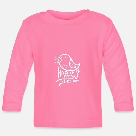 Happy Birthday Baby Clothes - Happy Bird Day | Happy Birthday | color - Baby Longsleeve Shirt azalea
