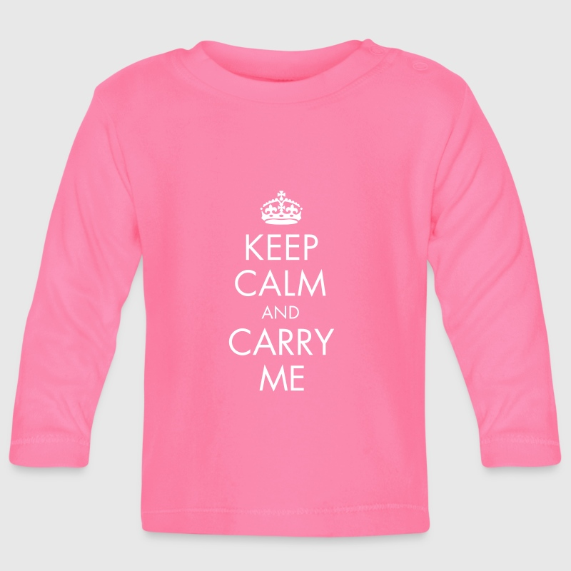 Keep Calm and Carry Me - Baby Langarmshirt