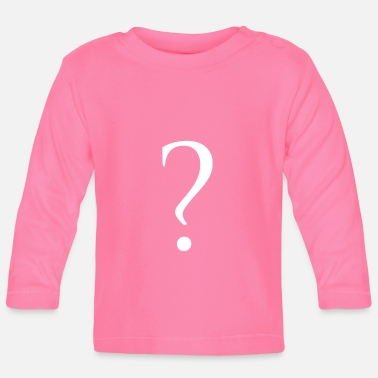 Question question - Baby Longsleeve Shirt