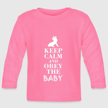 Obey the baby obeys the baby ... Just do it! - Baby Long Sleeve T-Shirt