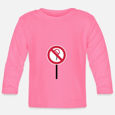 Prohibition Sign Prohibitions prohibited - Baby Long Sleeve T-Shirt