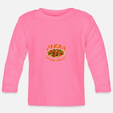 Speise Pizza Speise - Baby Langarmshirt