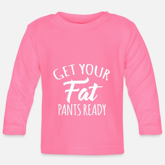 Birthday Baby Clothes - Fat pants - Baby Longsleeve Shirt azalea