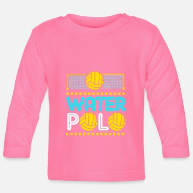 Water Sports Water Polo Team Player Swimming Water Sports - Baby Longsleeve Shirt