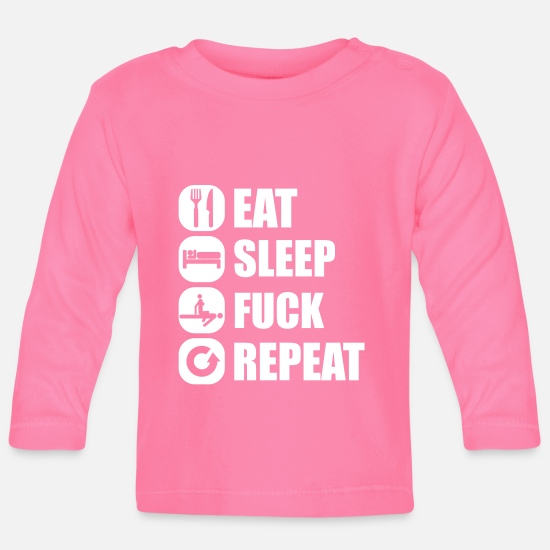 Alcohol Baby Clothes - eat_sleep_fuck_repeat_16_1f - Baby Longsleeve Shirt azalea