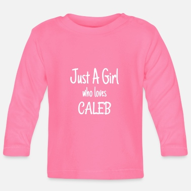 Caleb Funny Just A Girl Who Loves Caleb product - Baby longsleeve