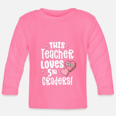 Drops Teacher Valentines Day Shirt Gift Loves Her 5th - Baby Longsleeve Shirt