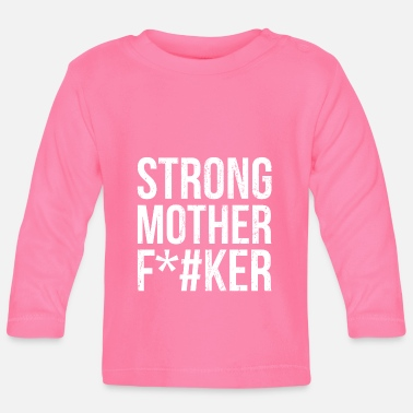 Fitness Strong Mother F*cker Fitness gym Workout Geschenk - Baby Langarmshirt